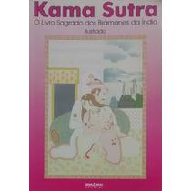 Kama Sutra: O Livro Sagrado Dos Brâmanes - Vatzyayana