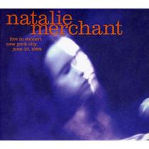 Cd Natalie Merchant Live In Concert New York City