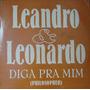Leandro E Leonardo - Lp Mix Diga Prá Mim - Continental 1995