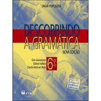 Descobrindo A Gramatica - Lingua Portuguesa - 6º Ano - Nova