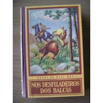 Livro Nos Desfiladeiros Dos Balcãs Karl May Ed Globo 1966