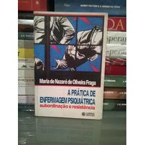 Livro- A Pratica De Enfermagem Psiquiatrica - Frete Grátis