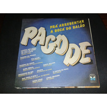 Lp Vinil Pagode Pra Arrebentar A Boca Do Balão 1986
