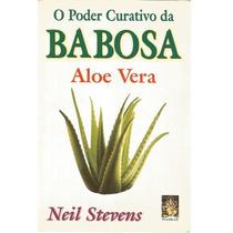 O Poder Curativo Da Babosa - Aloe Vera