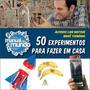 Manual Do Mundo - 50 Experimentos Para Fazer Em Casa<br><strong class='ch-price reputation-tooltip-price'>R$ 52<sup>90</sup></strong>