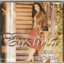 Cd Eyshila - Deus Proverá - Novo***