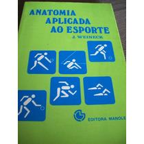 Livro - Anatomia Aplicada Ao Esporte - Medicina - Fisio....