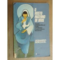 O Rosto Materno De Deus Leonardo Boff Livro Em Bom Estado