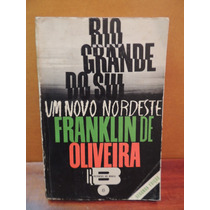 Livro Rio Grande Do Sul Um Novo Nordeste Franklin Oliveira