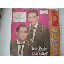 Lp = Pedro Bento E Zé Da Estrada Show De Gala