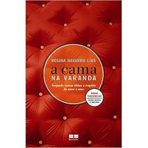 A Cama Na Varanda Livro Regina Navarro - Frete 8 Reais