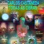Carlos Castaneda - Todos Os Livros E + De 58 V�deos