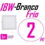 Kit 2 Painel 18w Luminaria Led Slim Quadrado Embutir Frio