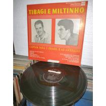 Tibagi E Miltinho Cantam Para O Brasil Lp Raro 1966