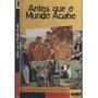 produto Livro Antes Que O Mundo Acabe  Marcelo Carneiro Da Cunha