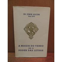 Livro A Magia Do Verbo Poder Letras Jorge Adoum Mago Jefa