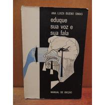 Livro Eduque Sua Voz E Sua Fala Ana Luiza Bueno Simas