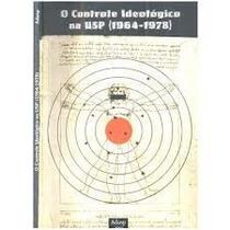 Livro: O Controle Ideológico Na Usp(1964-1978) Adusp