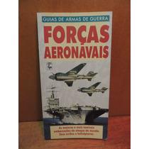 Livro Forças Aeronavais Guias De Armas De Guerra