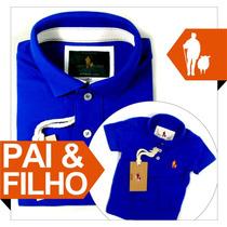 Kit 1 Polo Pai + 1 Polo Filho Iguais, Original 40 Cores