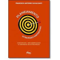 Planejamento Estratégico Participativo: Concepção, Imple