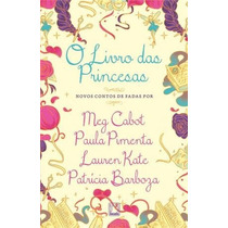 O Livro Das Princesas Meg Cabot Paula Pimenta Lauren Kate