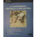História 1 O Conhecimento Histórico E A Pré-história - Braic