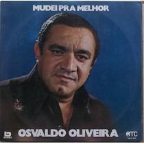 Lp Osvaldo Oliveira (1975) Mudei Pra Melhor