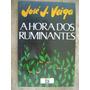 A Hora Dos Ruminantes Jose J. Veiga