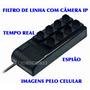 Filtro De Linha Com Camera Ip Real Time Espionagem/tecnology