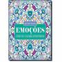 Emoções - Livro De Colorir Antiestresse - Col. Arte Terapia