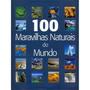 100 Maravilhas Naturais Do Mundo