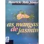 Mauricio Melo Junior As Mangas De Jasmim Editora Bagaço