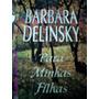 Para Minhas Filhas - Barbara Delinsky