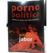 Porno Politica ¿ Livro De Arnaldo Jabor