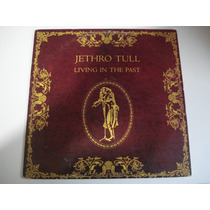 Jethro Tull - Living In The Past - Importado - R$90,00 Bau2