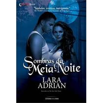 Sombras Da Meia Noite Lara Adrian Universo Dos Livros