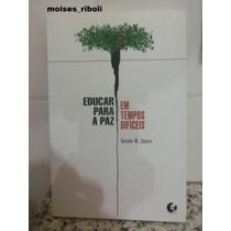 Livro Educar Para A Paz Em Tempos Difíceis Xesús R. Jares D1