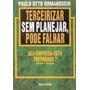 Terceirizar Sem Planejar, Pode Falhar Paulo Otto Romanoschi