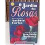 Livro - O Jardim Das Rosas - Antônio Carlos