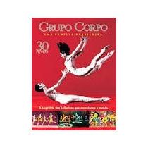 Dvd Grupo Corpo 30 Anos Uma Familia Brasileira