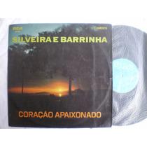 Lp - Silveira E Barrinha / Coração Apaixonado / Rca Camden /