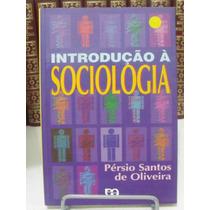 Livro - Introdução À Sociologia - Pérsio Santos De Oliveira