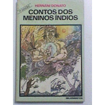 Livro De Bolso:contos Dos Meninos Índios - Hernâni Donato