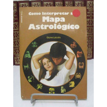 Livro - Como Interpretar Seu Mapa Astrológico - Eliane Lobat