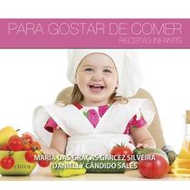 Livro Para Gostar De Comer - Receitas Infantis