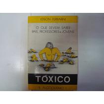 Livro - Tóxico E Alcoolismo - Edson Ferrarini