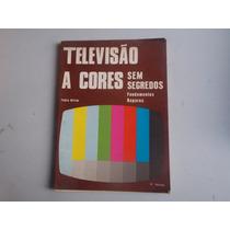 Livro Televisão A Cores Sem Segredos Reparos Frete Gratis