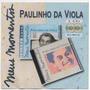 Cd Paulinho Da Viola - Meus Momentos - Cd Duplo - Coração