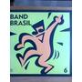 Disco Vinil Band Brasil Vol.6 Lp Biro, Fundo,boca Nervosa.. Original